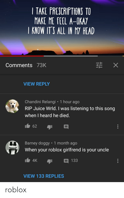 Rip Roblox Heads Take Prescriptions To Make Me Feel A Okay I Know It S All In My Head Comments 73k View Reply Chandini Relangi 1 Hour Ago Rip Juice Wrld I Was Listening To
