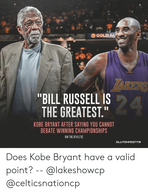 """Kobe Bryant, Kobe, and Bill Russell: TAKERS  """"BILL RUSSELL IS  THE GREATEST  KOBE BRYANT AFTER SAYING YOU CANNOT  DEBATE WINNING CHAMPIONSHIPS  VIA THE ATHLETIO Does Kobe Bryant have a valid point? -- @lakeshowcp @celticsnationcp"""