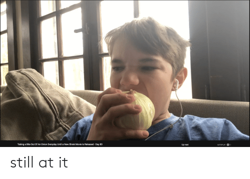 Shrek, Movie, and Onion: Taking a Bite Out Of An Onion Everyday Until a New Shrek Movie ls Released - Day 83  Up next  AUTOPLAY still at it