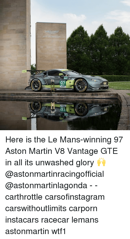 Martin, Memes, and Aston Martin: TAL  97  al Here is the Le Mans-winning 97 Aston Martin V8 Vantage GTE in all its unwashed glory 🙌 @astonmartinracingofficial @astonmartinlagonda - - carthrottle carsofinstagram carswithoutlimits carporn instacars racecar lemans astonmartin wtf1