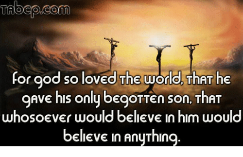 Talbao Com For God So Loved The World That He Gave His Only Begotten