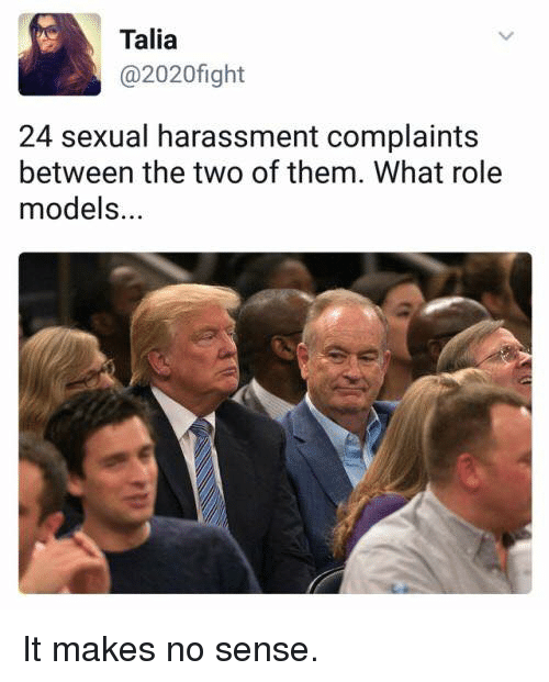 Models, Role Models, and Them: Talia  @2020fight  24 sexual harassment complaints  between the two of them. What role  models... It makes no sense.