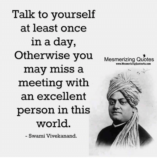 Talk To Yourself At Least Once In A Day Otherwise You Mesmerizing