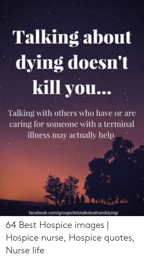 Talking About Dying Doesn\'t Kill You Talking With Others Who ...