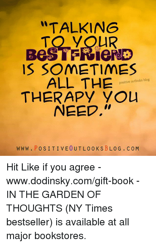 TALKING IS SOMETIMES ALL THE Positive Outlooks Blog THERAPY YOU NEED Adorable Positive Blog