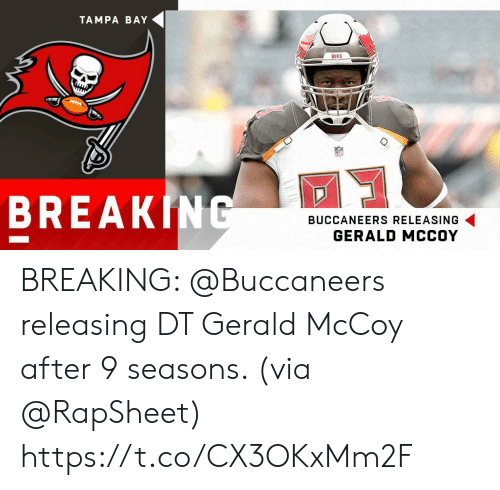 Memes, Break, and 🤖: TAMPA BAY  BUCS  BREAK|  BUCCANEERS RELEASING  GERALD MCCOY BREAKING: @Buccaneers releasing DT Gerald McCoy after 9 seasons. (via @RapSheet) https://t.co/CX3OKxMm2F