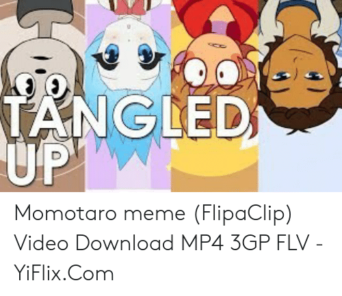 TANGLED UP Momotaro Meme FlipaClip Video Download MP4 3GP