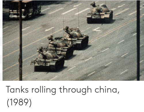 China, Tanks, and Rolling: Tanks rolling through china, (1989)