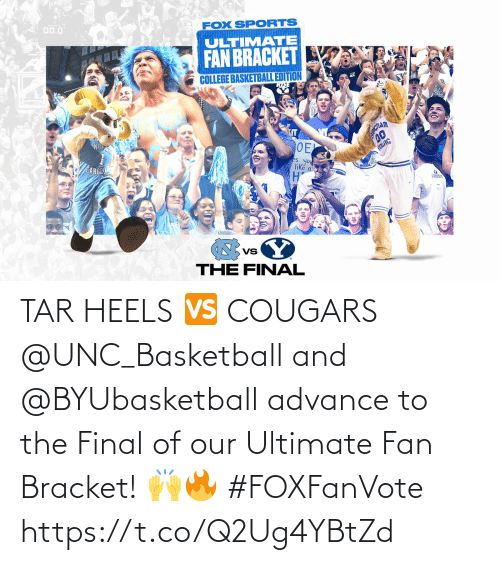 Basketball, Memes, and 🤖: TAR HEELS 🆚 COUGARS  @UNC_Basketball and @BYUbasketball advance to the Final of our Ultimate Fan Bracket! 🙌🔥 #FOXFanVote https://t.co/Q2Ug4YBtZd