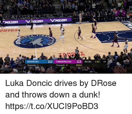 me.me: TARGE  MAVERICKS  112 TIMBERWOLVES 113 4th Qtr 1:03 19  Timeouts:1  Timeouts: 2  BONUS Luka Doncic drives by DRose and throws down a dunk!  https://t.co/XUCI9PoBD3