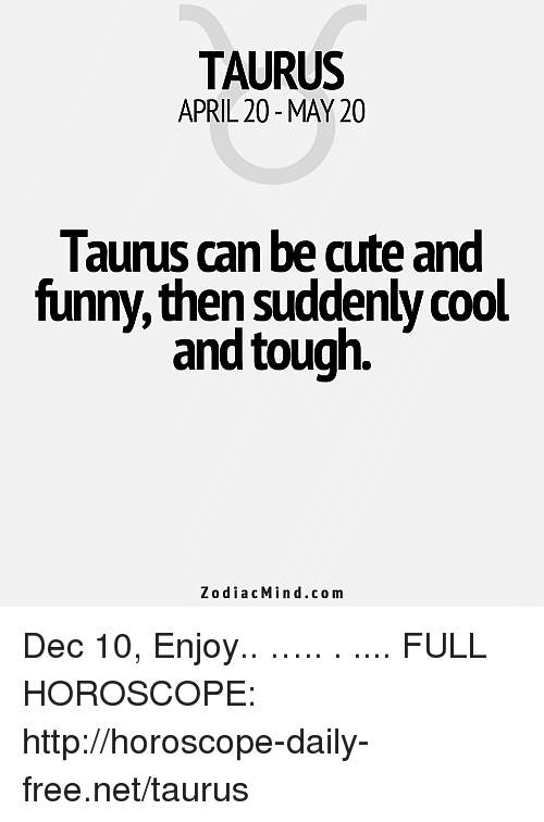 december 10 horoscope taurus or taurus