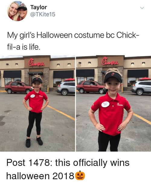 Chick-Fil-A, Girls, and Halloween: Taylor  @TKite15  My girl's Halloween costume bc Chick-  fil-a is life  似  似 Post 1478: this officially wins halloween 2018🎃