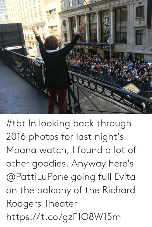 Memes, Richard Rodgers, and Tbt: #tbt In looking back through 2016 photos for last night's Moana watch, I found a lot of other goodies. Anyway here's @PattiLuPone going full Evita on the balcony of the Richard Rodgers Theater https://t.co/gzF1O8W15m