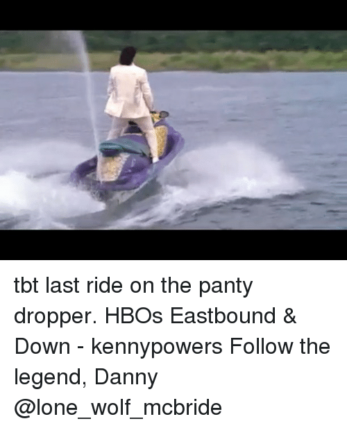 factory price cadf4 d4dff Memes, Tbt, and Wolf  tbt last ride on the panty dropper. HBOs