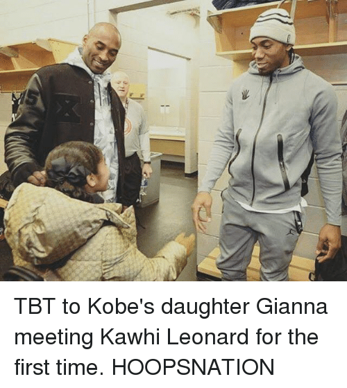 Memes, Tbt, and Kawhi Leonard: TBT to Kobe's daughter Gianna meeting Kawhi Leonard for the first time. HOOPSNATION