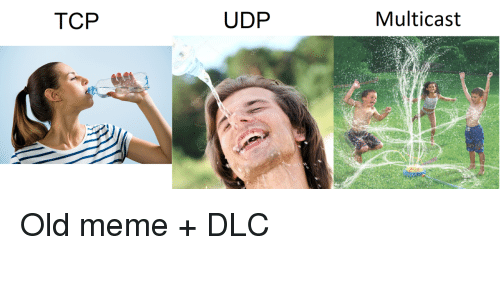 TCP UDP Multicast Old Meme + DLC | Meme on ME ME