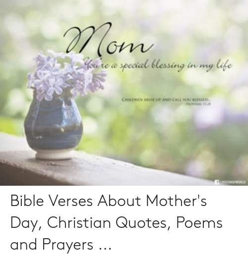 te a special lessing in my ife bible verses about mother s day