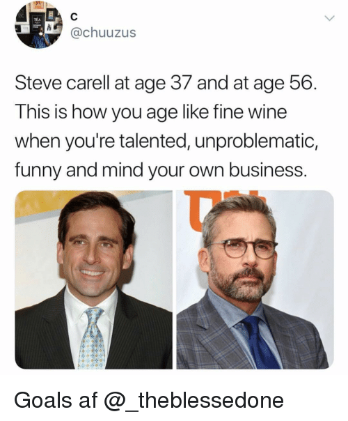 Af, Funny, and Goals: TEA  @chuuzus  Steve carell at age 37 and at age 56.  This is how you age like fine wine  when you're talented, unproblematic,  funny and mind your own business. Goals af @_theblessedone