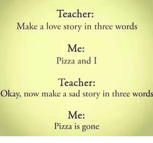 Love Memes And Pizza Teacher Make A Love Story In Three Words