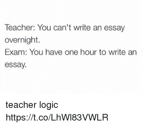 acirc best memes about teacher logic teacher logic memes logic teacher and one teacher you can t write an essay