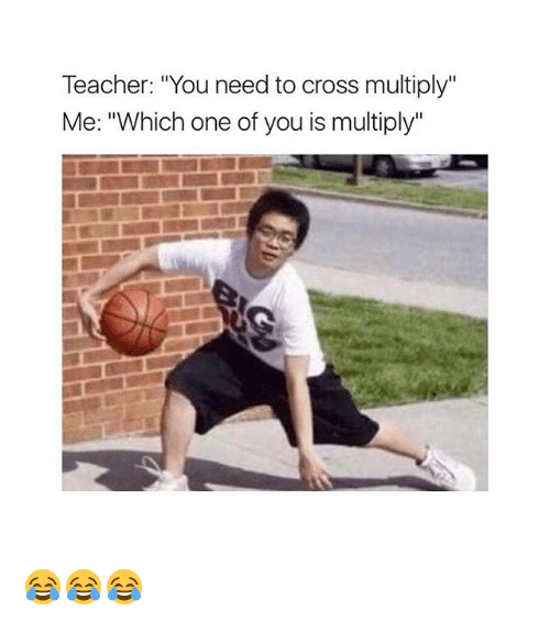 teacher you need to cross multiply me which one of 21230561 teacher you need to cross multiply me which one of you is multiply