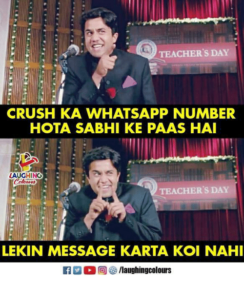 Crush, Whatsapp, and Indianpeoplefacebook: TEACHER'S DAY  CRUSH KA WHATSAPP NUMBER  HOTA SABHI KE PAAS HA  LAUGHINC  TEACHER'S DAY  LEKIN MESSAGE KARTA KOI NAHI