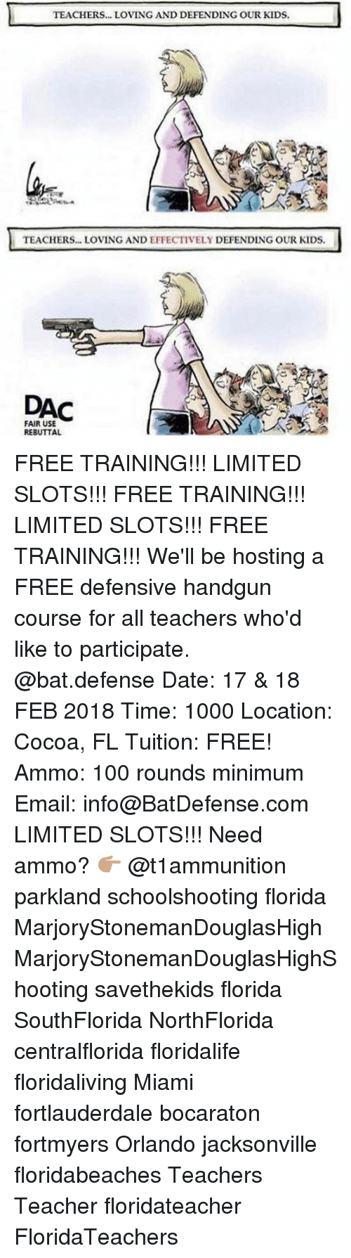 Anaconda, Memes, and Teacher: TEACHERS... LOVING AND DEFENDING OUR KIDS  TEACHERS... LOVING AND EFFECTIVELY DEFENDING OUR KIDS.  DAC  FAIR USE  REBUTTAL FREE TRAINING!!! LIMITED SLOTS!!! FREE TRAINING!!! LIMITED SLOTS!!! FREE TRAINING!!! We'll be hosting a FREE defensive handgun course for all teachers who'd like to participate. @bat.defense Date: 17 & 18 FEB 2018 Time: 1000 Location: Cocoa, FL Tuition: FREE! Ammo: 100 rounds minimum Email: info@BatDefense.com LIMITED SLOTS!!! Need ammo? 👉🏽 @t1ammunition parkland schoolshooting florida MarjoryStonemanDouglasHigh MarjoryStonemanDouglasHighShooting savethekids florida SouthFlorida NorthFlorida centralflorida floridalife floridaliving Miami fortlauderdale bocaraton fortmyers Orlando jacksonville floridabeaches Teachers Teacher floridateacher FloridaTeachers