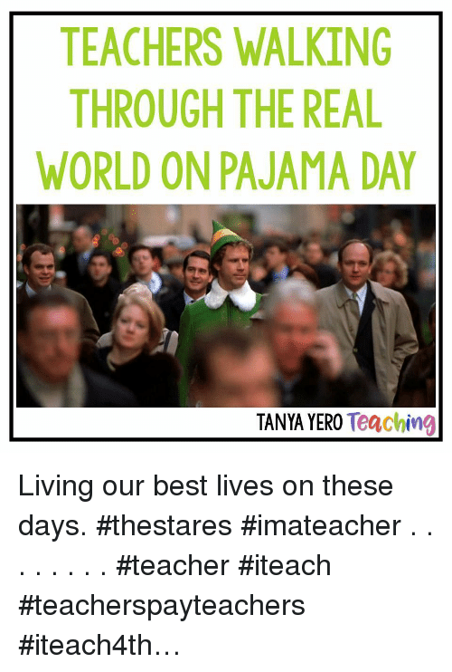 Teacher Best And The Real Teachers Walking Through World On Pajama