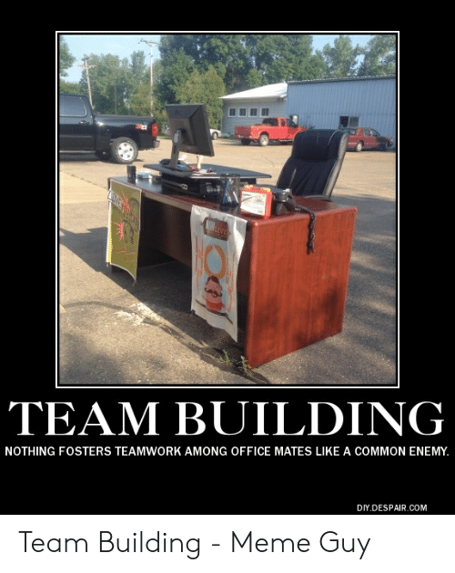 Team Building Nothing Fosters Teamwork Among Office Mates Like A