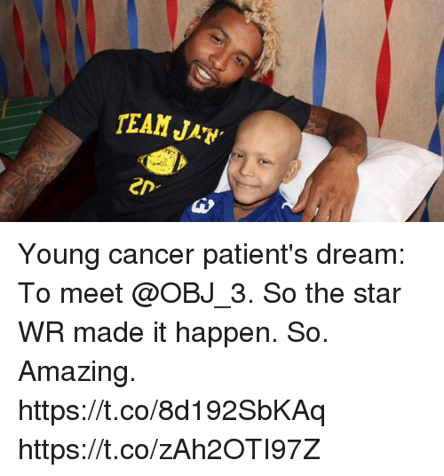 Memes, Cancer, and Star: TEAM JAW  en Young cancer patient's dream: To meet @OBJ_3. So the star WR made it happen.   So. Amazing. https://t.co/8d192SbKAq https://t.co/zAh2OTI97Z