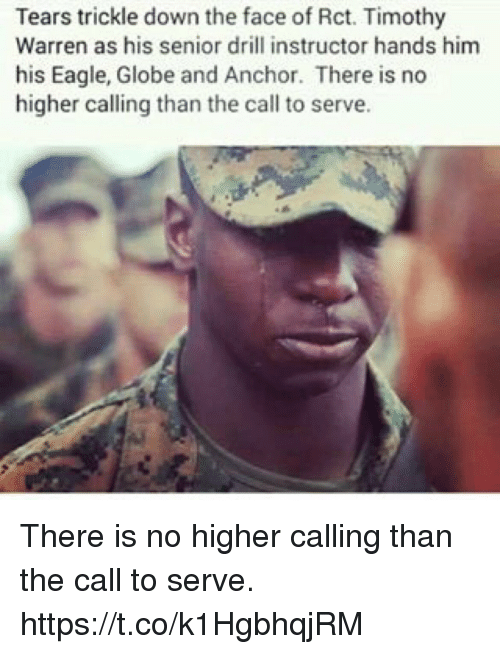 Memes, Eagle, and 🤖: Tears trickle down the face of Rct. Timothy  Warren as his senior drill instructor hands him  his Eagle, Globe and Anchor. There is no  higher calling than the call to serve. There is no higher calling than the call to serve. https://t.co/k1HgbhqjRM
