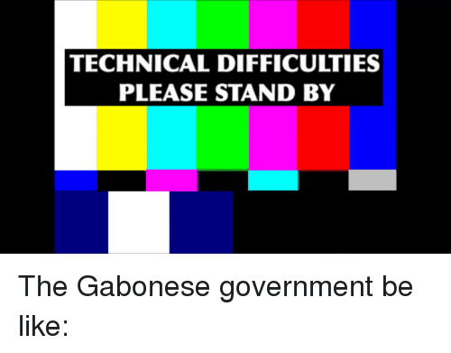 TECHNICAL DIFFICULTIES PLEASE STAND BY | Be Like Meme on ME ME