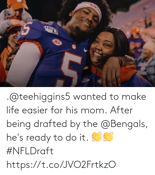 Life, Memes, and Bengals: .@teehiggins5 wanted to make life easier for his mom.  After being drafted by the @Bengals, he's ready to do it. 👏👏 #NFLDraft https://t.co/JVO2FrtkzO