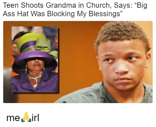 Teen Shoots Grandma in Church Says Big Ass Hat Was Blocking My