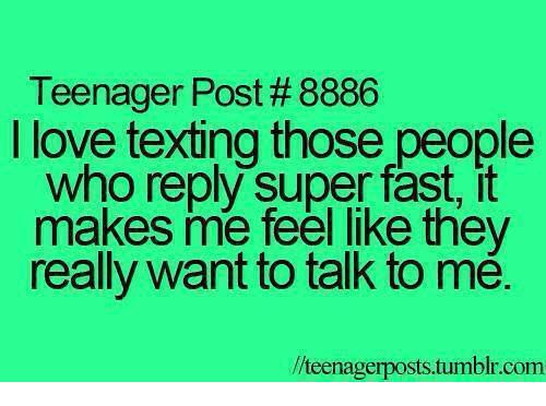 Funny, Love, and Texting: Teenager Post #8886 I love texting those people