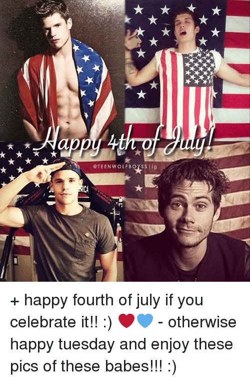 Memes, Babes, and Happy: @TEENWOLFBOYSS |ig + happy fourth of july if you celebrate it!! :) ❤️💙 - otherwise happy tuesday and enjoy these pics of these babes!!! :)