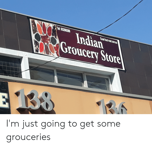 Tel 93299288 Indian Groucery Store I M Just Going To Get