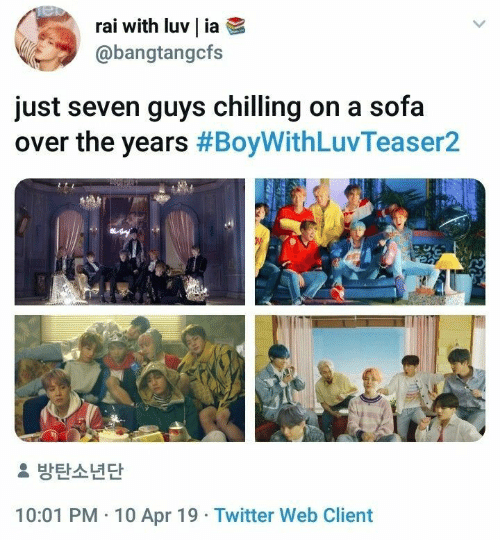 Twitter, Seven, and Sofa: Tel  rai with luv   ia  @bangtangcfs  just seven guys chilling on a sofa  over the years #BoyWithLuvTeaser2  2 방탄소년단  10:01 PM 10 Apr 19 Twitter Web Client