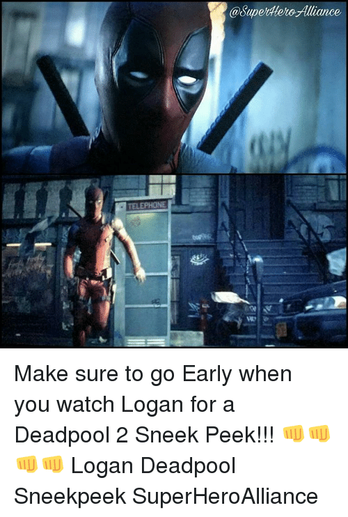 Memes, 🤖, and Superheroes: TELEPHONE  SuperHero Alliance Make sure to go Early when you watch Logan for a Deadpool 2 Sneek Peek!!! 👊👊👊👊 Logan Deadpool Sneekpeek SuperHeroAlliance