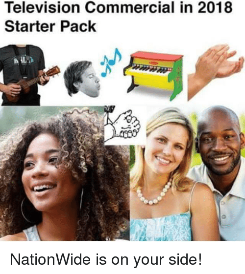 Television Commercial in 2018 Starter Pack   Nationwide Meme