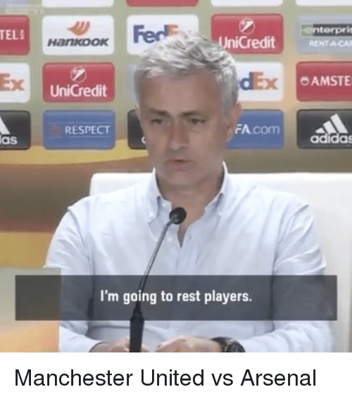 Adidas, Arsenal, and Memes: TELi  aS  toorpri  UniCredit  RENT ACAI  3 OAMSTE  UniCredit  FA com  RESPECT  adidas  I'm going to rest players. Manchester United vs Arsenal