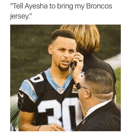"""Funny, Memes, and Broncos: """"Tell Ayesha to bring my Broncos  jersey"""