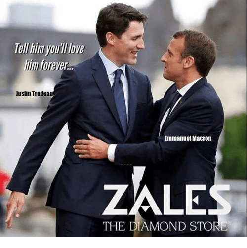 Tell im youl ove im forever justin trudeau emmanuel macron zale the memes diamond and forever tell im youl ove im forever malvernweather Choice Image