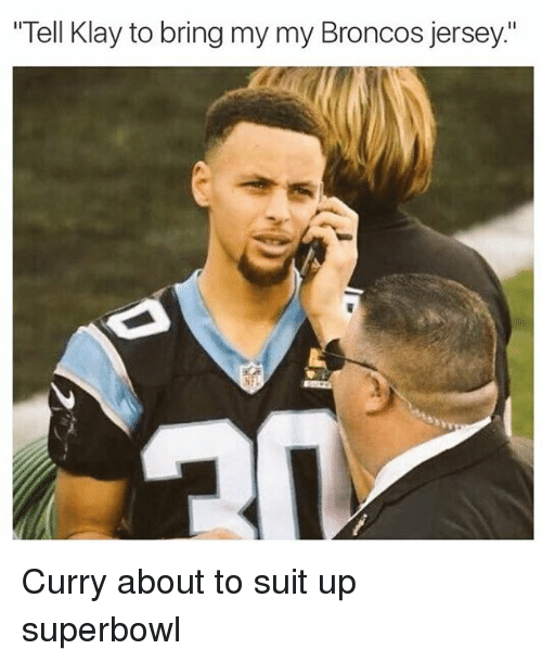 """Nba, Broncos, and Suits: """"Tell Klay to bring my my Broncos jersey."""" Curry about to suit up superbowl"""