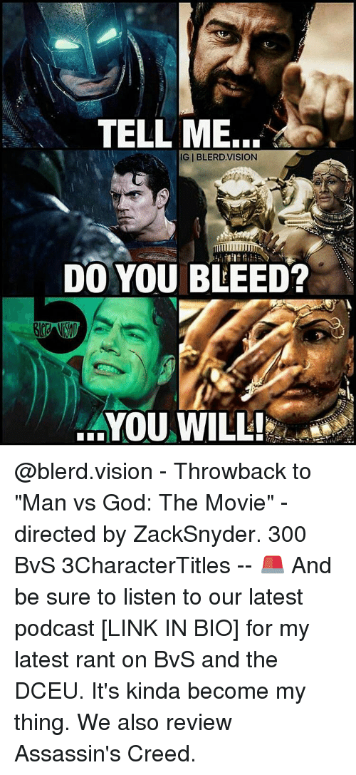 """Memes, Assassin's Creed, and Creed: TELL ME.  DO YOU BLEED?  ...YOU WILL! @blerd.vision - Throwback to """"Man vs God: The Movie"""" - directed by ZackSnyder. 300 BvS 3CharacterTitles -- 🚨 And be sure to listen to our latest podcast [LINK IN BIO] for my latest rant on BvS and the DCEU. It's kinda become my thing. We also review Assassin's Creed."""