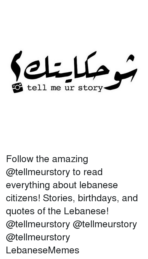 Tell Me Ur Story Follow The Amazing To Read Everything About