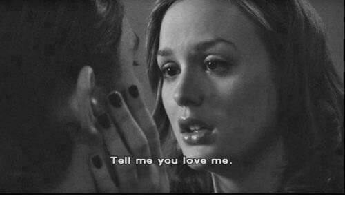 Love, You, and Tell Me You Love Me: Tell me you love me