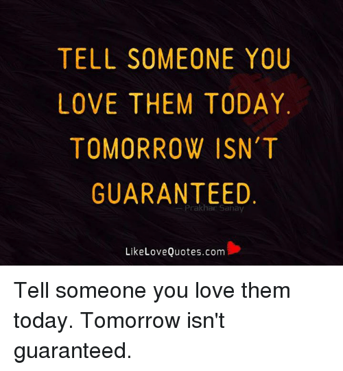 to tell someone you love them