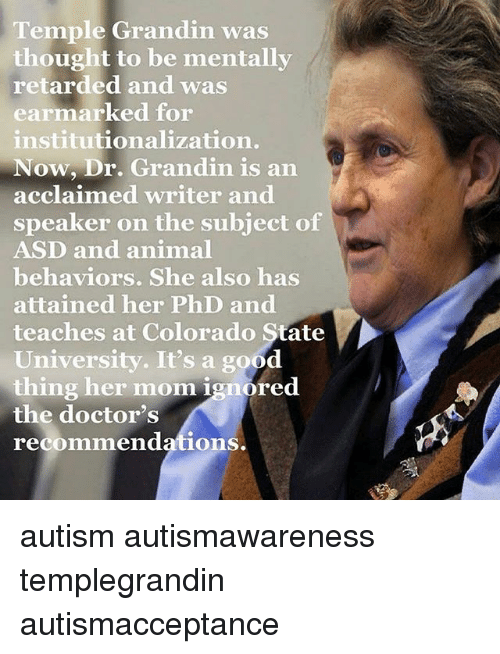 the world of temple grandin autism at its best essay Dr temple grandin's achievements are remarkable because she was an autistic child she was motivated to pursue a career as a scientist and livestock equipment designer temple lectures to parents and teachers throughout the us on her experiences with autism.