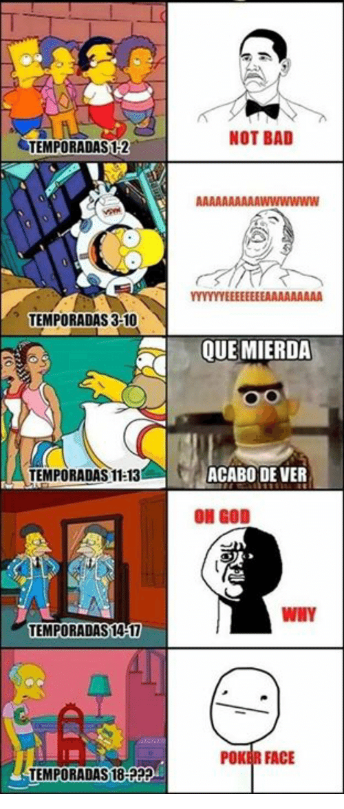 Bad, God, and Memes: TEMPORADAS 12  TEMPORADAS3 10  TEMPORADAS11-13  TEMPORADAS 1417  TEMPORADAS18-PPP  NOT BAD  YYYYYEEEEEEEEAAAAAAAAA  QUE MIERDA  ACABO DE VER  ON GOD  WINY  POKER FACE